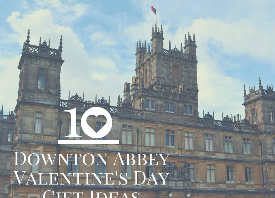 Downton Abbey Gifts For Your Valentine