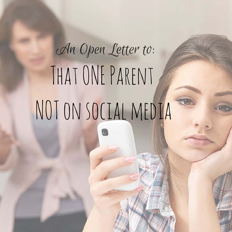 open letter to the one parent not on social media