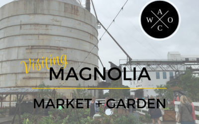 Road-tripping to Magnolia Market in Waco, Texas