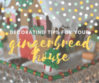 Tips for Decorating A Gingerbread House