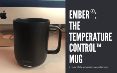A Review of Ember®: The Temperature Control™ Mug